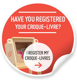 Have you registered your Croque-livres? Register your Croque-livres